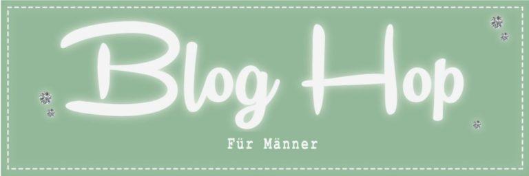 """Blog Hop """"Für Männer"""""""