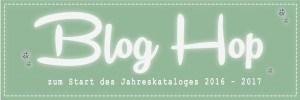 """Blog Hop """"Zum Start des Jahreskataloges 2016-2017"""""""