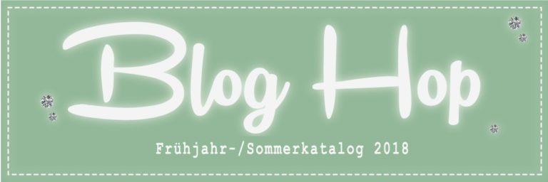 Blog Hop – Frühjahr-/Sommerkatalog 2018