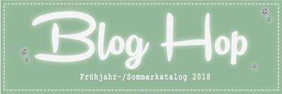 Blog Hop – Frühjahr/Sommerkatalog 2018