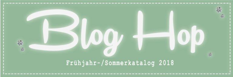 Blog Hop Frühjahr-/Sommerkatalog 2018