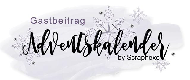 Gastbeitrag im Adventskalender von der lieben scraphexe